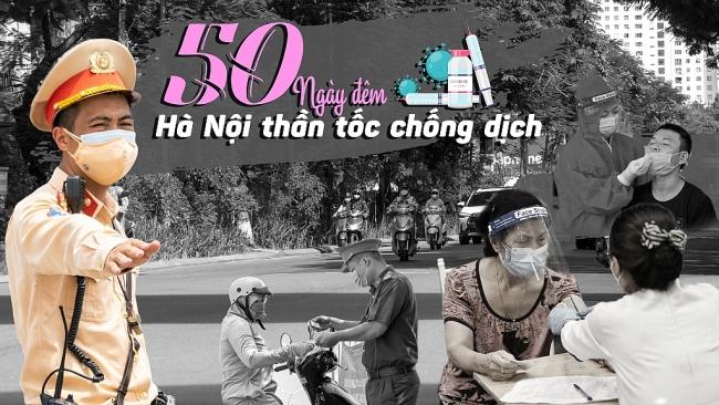 Nhìn lại 50 ngày đêm Hà Nội thần tốc chống dịch Covid-19